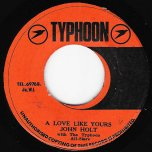 A Love Like Yours / Keep It Up - John Holt