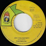 Are You Satisfy / Ver - Ras Shiloh