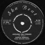 Around The Corner / I Wish I Were An Apple - Derrick Morgan And Naomi With Baba Brooks Band