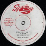 Baby Dont Do It / You Mean The World To Me - Dennis Brown / John Holt