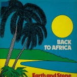 Back To Africa - Earth And Stone Feat Philip Fraser Actually Earth And Stone / Philip Fraser / The Gaylads