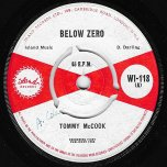 Below Zero / Never Get Weary - Tommy McCook / Lee Perry