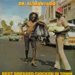Best Dressed Chicken In Town - Doctor Alimantado