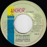 Big All Around / Rule Ragamuffin - Dennis Brown And Gregory Isaacs
