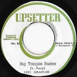 Big Tongue Buster / Bus A Dub - Leo Graham / Upsetters