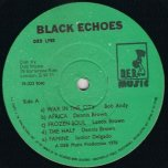 Black Echoes - Various..Bob Andy..Heptones...Dennis Brown