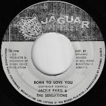 Born to Love You / Ver - Jackie Paris And The Sensations / Mafia And Fluxy And The Aggravators