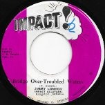 Bridge Over Troubled Water / Bridge Ver - Jimmy London / Impact All Stars