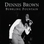 Bubbling Fountain (Love Jah) / Love Jah Dub / Ray Symbolic Love Jah Dub Special - Dennis Brown