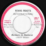 Business Is Business / Rival Rockers Ver - Leroy Smart