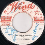 Call Your Mama / This Is The Bush Doctor Ver - Lloyd Young / Techniques All Stars