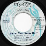 Have You Seen Her / Ver - Derrick Harriot And The Chosen Few