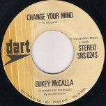 Change Your Mind / Cover Your Knees - Dukey McCalla