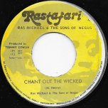 Mr Wicked Man / Chant Out The Wicked Ver - Ras Michael And The Sons Of Negus