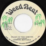Clean Up The Ghetto / The Ghetto - Lennox Mitchell