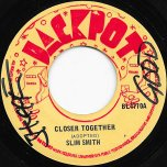 Closer Together / Blinded By Love - Slim Smith