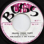 Craven Choke Puppy / Choke Ver - Bob Marley And The Wailers / Wailers All Stars