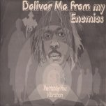 Deliver Me From My Enemies - The Yabby You Vibration