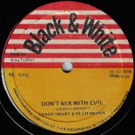 Dont Mix With Evil / Reality Dub - Leroy Smart And Hugh Brown / King Tubby