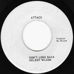 Dont Look Back / Jah Jah Dub - Delroy Wilson / Dillinger And King Tubby