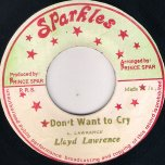 Dont Want To Cry / Pt 2 - Lloyd Lawrence