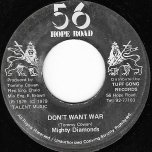 Dont Want War / Dub Wise - The Mighty Diamonds