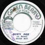 Down Deh / Ver - Hugh Roy / King Tubby