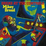 Dread At The Controls - Mikey Dread
