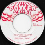 Drunken Master / Round The World Ver - General Echo / Sly And Robbie And The Revolutionaries