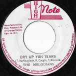 Dry Up Yuh Tears / Dry Dub - The Melodians