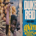 Duke Reid Golden Hits - Various..Techniques..Justin Hinds