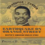 Earthquake On Orange Street - Busters Jamaican Singles Story - Prince Buster