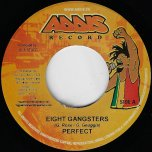 Eight Gangsters / Solid Ground Riddim - Perfect
