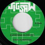Everyone Is Crying / Crying Part Two - Dave Robinson