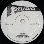 Fever / How Could I Live - Horace Andy / The Sharks