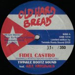 Fidel Castro (Twinkle Rootz Sound Dubplate) / Ver - Twinkle Rootz Sound Feat Aba Ariginals / Twinkle Rootz Sound