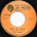 Free Mi Ganja / Free Herb Ver - Jah Woosh / Top Studio Band