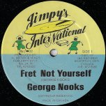 Fret Not Yourself / Rapping Inna Reggae  - George Nooks / Dickie Ranking