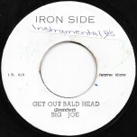 Get Out Bald Head / Upsetters - Big Joe / Sound Dimension