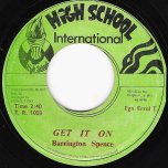 Get It On / Instrumental - Barrington Spence