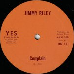 Give Me Some More / Complain - Jimmy Riley