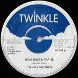 Give Rasta Praise / Cant Change Again - Twinkle Brothers