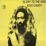 Glory To The King - Icho Candy