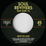 Got To Live / Living Ver - Soul Revivers Feat Earl 16
