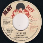 Got To Get Your Love - Delroy Wilson