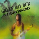Green Bay Dub - The Revolutionaries