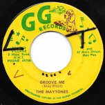 Groove Me / Do Something - The Maytones / Grooving Charlie
