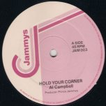 Hold Your Corner / Jammys Posse - Al Campbell / Tonto Irie