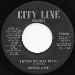 I Wanna Get Next To You / Ver - Andrea Lamy / Scotty / Clive / Conrad