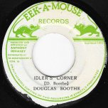 Idlers Corner / Idlers Rock - Douglas Boothe / Eek A Mouse All Stars